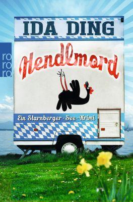 Starnberger-See-Krimi Band 1: Hendlmord, Ida Ding