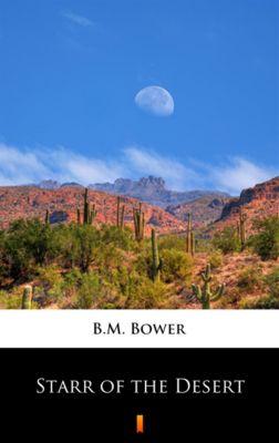 Starr of the Desert, B.M. Bower