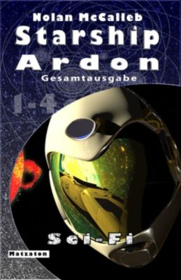 Starship Ardon - Gesamtausgabe, Nolan McCalleb