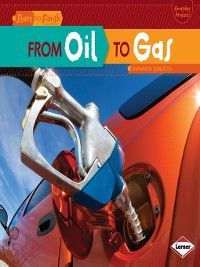 Start to Finish, Second Series: Everyday Products: From Oil to Gas, Shannon Zemlicka