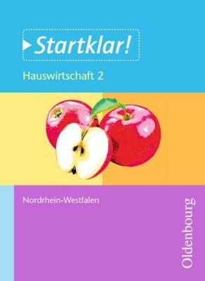 Startklar!, Ausgabe Nordhein-Westfalen: Bd.2 7./8. Schuljahr Hauswirtschaft, Schülerband, Ulf Holzendorf, Bernd Meier, Dieter Mette