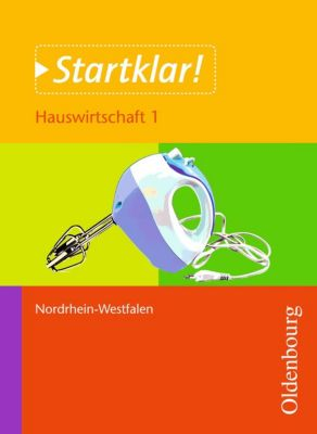 Startklar! Hauswirtschaft 1 Schülerband NRW, Ulf Holzendorf, Bernd Meier, Dieter Mette