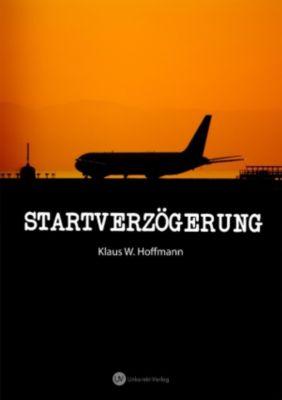 Startverzögerung, Klaus W Hoffmann