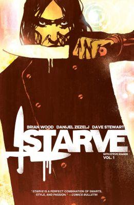 Starve: Starve Vol. 1, Brian Wood