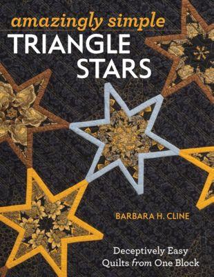 Stash Books: Amazingly Simple Triangle Stars, Barbara H. Cline