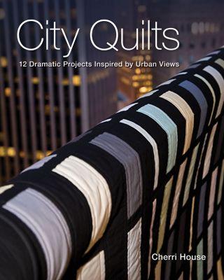 Stash Books: City Quilts, Cherri House