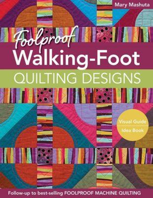 Stash Books: Foolproof Walking-Foot Quilting Designs, Mary Mashuta