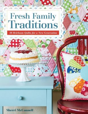 Stash Books: Fresh Family Traditions, Sherri McConnell