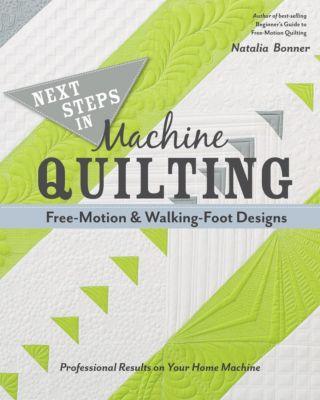 Stash Books: Next Steps in Machine Quilting-Free-Motion & Walking-Foot Designs, Natalia Bonner