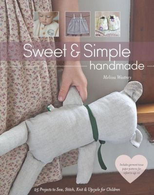 Stash Books: Sweet & Simple Handmade, Melissa Wastney