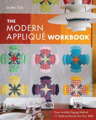 Stash Books: The Modern Appliqué Workbook, Jenifer Dick