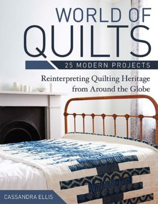 Stash Books: World of Quilts-25 Modern Projects, Cassandra Ellis
