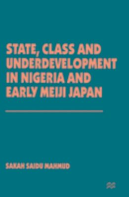 State, Class and Underdevelopment in Nigeria and Early Meiji Japan, Sakah Saidu Mahmud