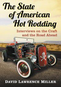 State of American Hot Rodding, David Lawrence Miller