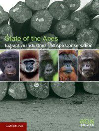 State of the Apes: Extractive Industries and Ape Conservation, Arcus Foundation