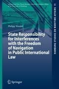 State Responsibility for Interferences with the Freedom of Navigation in Public International Law, Philipp Wendel