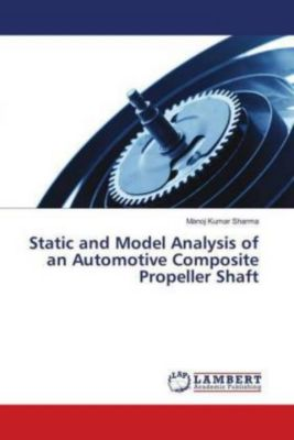 Static and Model Analysis of an Automotive Composite Propeller Shaft, Manoj Kumar Sharma