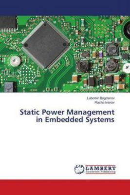 Static Power Management in Embedded Systems, Lubomir Bogdanov, Racho Ivanov
