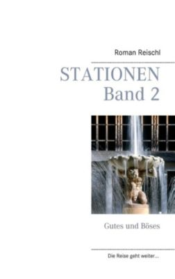 Stationen - Band 2, Roman Reischl