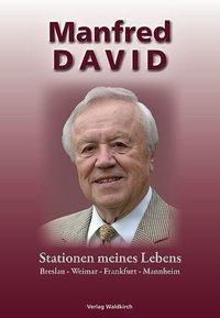 Stationen meines Lebens, Manfred David