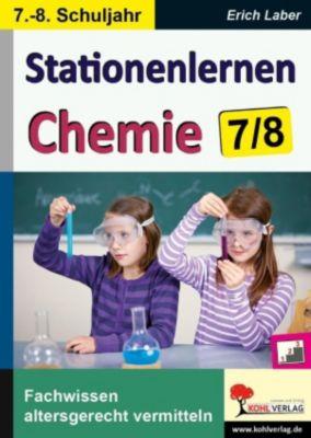Stationenlernen Chemie / Klasse 7-8, Erich Laber