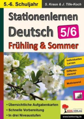 Stationenlernen Deutsch / Frühling & Sommer - Klasse 5/6, Stefanie Kraus, Jürgen Tille-Koch