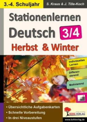 Stationenlernen Deutsch - Herbst & Winter / Klasse 3-4, Stefanie Kraus, Viktoria Weimann