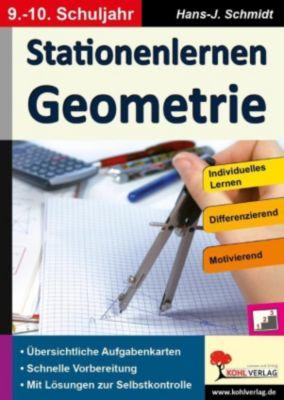Stationenlernen Geometrie / Klasse 9-10, Hans. -J. Schmidt