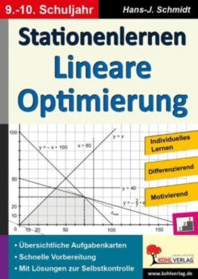 Stationenlernen Lineare Optimierung / Klasse 9-10, Hans-J. Schmidt