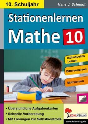 Stationenlernen Mathe / Klasse 10, Hans-J. Schmidt