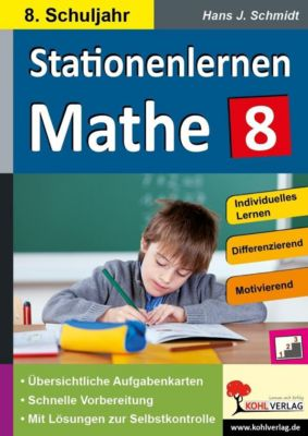 Stationenlernen Mathe / Klasse 8, Hans-J. Schmidt