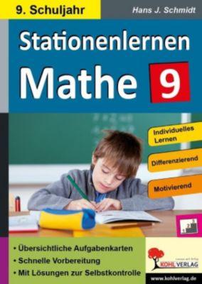Stationenlernen Mathe / Klasse 9, Hans-J. Schmidt