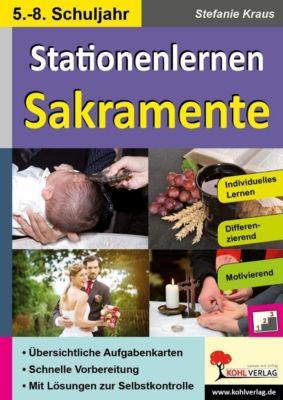 Stationenlernen Sakramente / Klasse 5-8, Stefanie Kraus