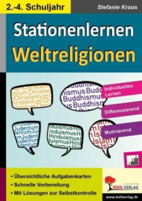 Stationenlernen Weltreligionen / Klasse 2-4, Stefanie Kraus