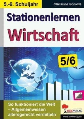 Stationenlernen Wirtschaft / Klasse 5-6, Christine Schlote