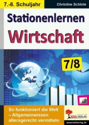 Stationenlernen Wirtschaft / Klasse 7-8, Christine Schlote