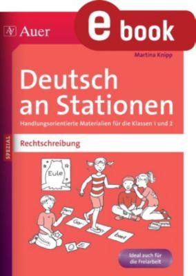Stationentraining Grundschule Deutsch: Deutsch an Stationen Spezial Rechtschreibung 1-2, Martina Knipp