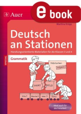 Stationentraining Grundschule Deutsch: Grammatik an Stationen 3-4, Martina Knipp