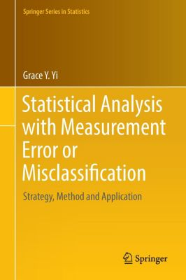 Statistical Analysis with Measurement Error or Misclassification, Grace Y. Yi