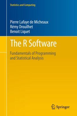 Statistics and Computing: The R Software, Rémy Drouilhet, Benoit Liquet, Pierre Lafaye de Micheaux