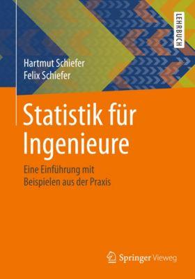 Statistik für Ingenieure, Felix Schiefer, Hartmut Schiefer