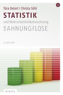 Statistik und Wahrscheinlichkeitsrechnung für Ahnungslose, Yára Detert, Christa Söhl