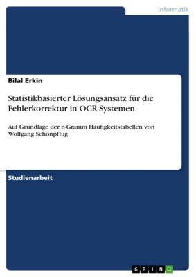Statistikbasierter Lösungsansatz für die Fehlerkorrektur in OCR-Systemen, Bilal Erkin