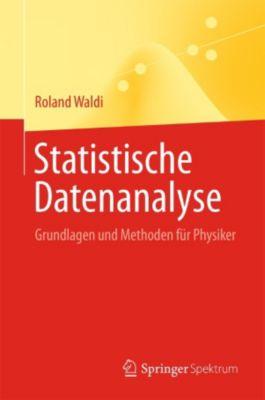 Statistische Datenanalyse, Roland Waldi
