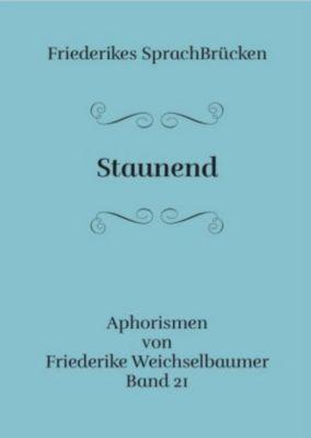 Staunend - Friederike Weichselbaumer |