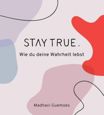 Stay true. - Madhavi Guemoes |