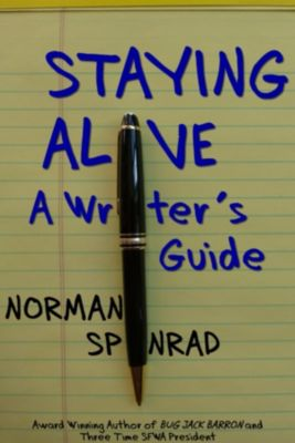 Staying Alive: A Writer's Guide, Norman Spinrad