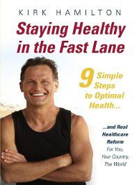 Staying Healthy in the Fast Lane, Kirk Hamilton
