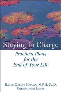 Staying in Charge, Christopher Lukas, M.P.H., Sc.D. Karen Orloff Kaplan