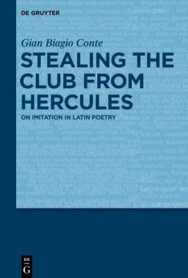 Stealing the Club from Hercules, Gian B. Conte